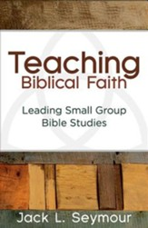 Teaching Biblical Faith: Leading Small Group Bible Studies - Slightly Imperfect
