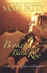 Broken on the Back Row: A Journey through Grace and Forgiveness - eBook