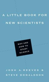 A Little Book for New Scientists: Why and How to Study Science - eBook