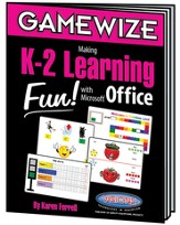 Game Wize Making K-2 Learning Fun With Microsoft Office