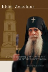 Elder Zenobius: A Life in Spiritual Continuity with Pre-Revolutionary Russia - eBook