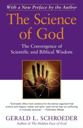 The Science of God: The Convergence of Scientific and Biblical Wisdom - eBook