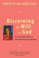 Discerning the Will of God: An Ignatian Guide to Christian Decision Making - eBook