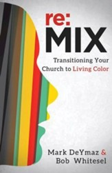 re:MIX: Transitioning Your Church to Living Color