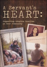 A Servant's Heart: Supporting Adoptive Families in your Community, DVD