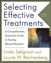 Selecting Effective Treatments: A Comprehensive, Systematic Guide to Treating Mental Disorders, 4th ed.