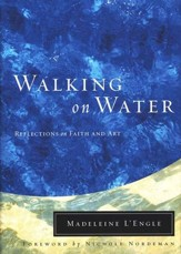 Walking on Water: Reflections on Faith and Art