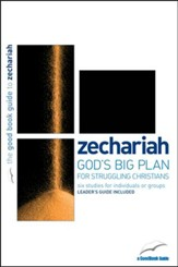 Zechariah: God's Big Plan for struggling Christians