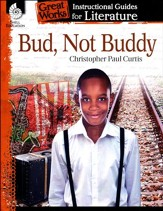 Bud, Not Buddy: Instructional Guides for Literature, Grades 4-8
