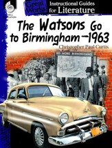 The Watsons Go to Birmingham - 1963: Instructional Guides for Literature, Grades 4-8