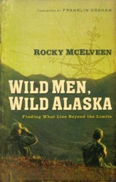Wild Men, Wild Alaska: Finding What Lies Beyond the Limits