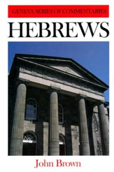 Hebrews, Geneva Commentary Series
