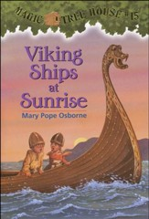 Magic Tree House #15: Viking Ships at Sunrise
