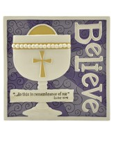 Believe, Luke 22:19 Plaque