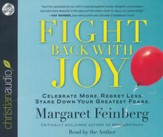 Fight Back With Joy: Celebrate More. Regret Less. Stare Down Your Greatest Fears - unabridged audiobook on CD