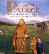 Saint Patrick: Pioneer Missionary to Ireland - unabridged audio book on CD