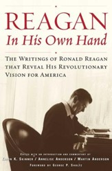Reagan, In His Own Hand: The Writings of Ronald Reagan that Reveal His Revolutionary Vision for America - eBook