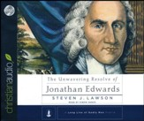 The Unwavering Resolve of Jonathan Edwards - unabridged audiobook on CD