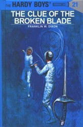 The Hardy Boys' Mysteries #21: The Clue of the Broken Blade