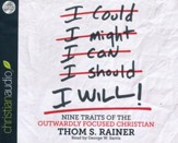 I Will: Nine Habits of the Outwardly Focused Christian - unabridged audiobook on CD