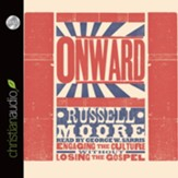 Onward: Engaging the Culture without Losing the Gospel - unabridged audiobook on CD