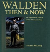 Walden Then & Now: An Alphabetical Tour of Henry Thoreau's Pond