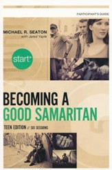 Start Becoming a Good Samaritan Teen Edition Participant's Guide: Six Sessions - Slightly Imperfect