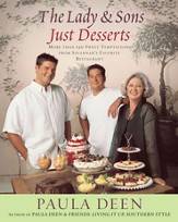 The Lady & Sons Just Desserts: More than 120 Sweet Temptations from Savannah's Favorite Restaurant - eBook