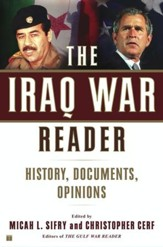 The Iraq War Reader: History, Documents, Opinions - eBook