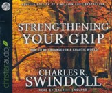 Strengthening Your Grip - unabridged audio book on CD