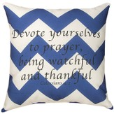 Devote Yourselves To Prayer Pillow
