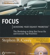 Focus: Achieving Your Highest Priorities Unabridged Audiobook on CD