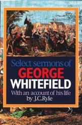 Select Sermons of George Whitefield