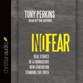 No Fear: Real Stories of a Courageous New Generation Standing for Truth - unabridged audio book on CD