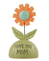 I Love My Mother Flower Figurine