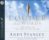 Louder Than Words: The Power of Uncompromised Living - unabridged audio book on CD