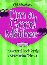 I'm a Good Mother: Affirmations for the not-so-perfect mom - eBook