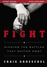 Fight Study Guide: Winning the Battles That Matter Most - Slightly Imperfect