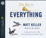 The Key to Everything: Unlocking the Secret to Why Some People Succeed and Others Don't - unabridged audio book on CD