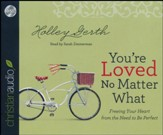 You're Loved No Matter What - unabridged audio book on CD