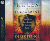 Rules of Engagement: Preparing for Your Role in the Spiritual Battle - unabridged audio book on CD
