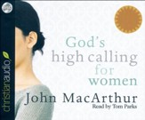 God's High Calling for Women - unabridged audio book on CD