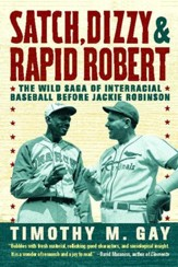 Satch, Dizzy, and Rapid Robert: The Wild Saga of Interracial Baseball Before Jackie Robinson - eBook