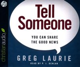 Tell Someone: You Can Share the Good News - unabridged audio book on CD