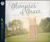 Glimpses of Grace: Treasuring the Gospel in Your Home - unabridged audio book on CD