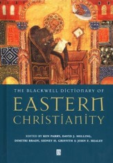 Blackwell Dictionary of Eastern Christianity