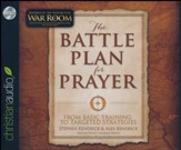 The Battle Plan for Prayer: From Basic Training to Targeted Strategies - unabridged audio book on CD