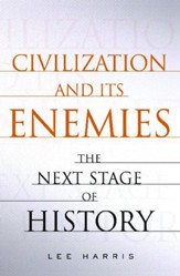 Civilization and Its Enemies: The Next Stage of History - eBook