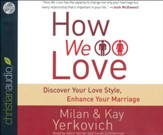How We Love: A Revolutionary Approach to Deeper Connections in Marriaige - unabridged audio book on CD