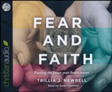 Fear and Faith: Finding the Peace Your Heart Craves - unabridged audio book on CD
